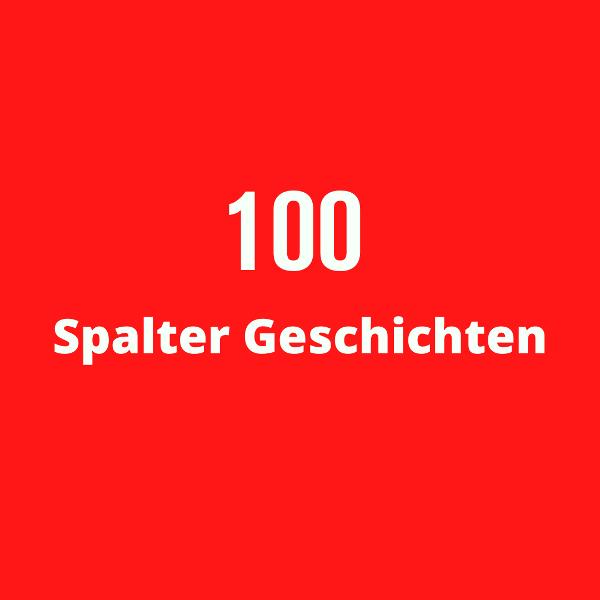 100 Spalter Geschichten